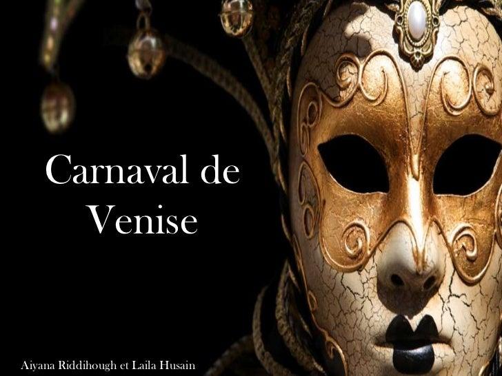 Carnaval de <br />Venise<br />AiyanaRiddihough et Laila Husain<br />
