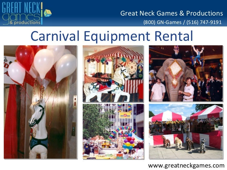 Great Neck Games & Productions                   (800) GN-Games / (516) 747-9191Carnival Equipment Rental                 ...