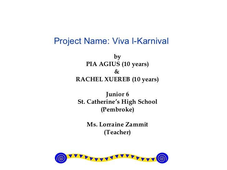 by PIA AGIUS (10 years) &  RACHEL XUEREB (10 years) Junior 6 St. Catherine's High School (Pembroke) Ms. Lorraine Zammit (T...