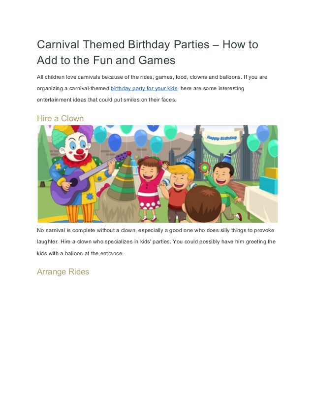 Carnival Themed Birthday Parties – How to  Add to the Fun and Games  All children love carnivals because of the rides, gam...
