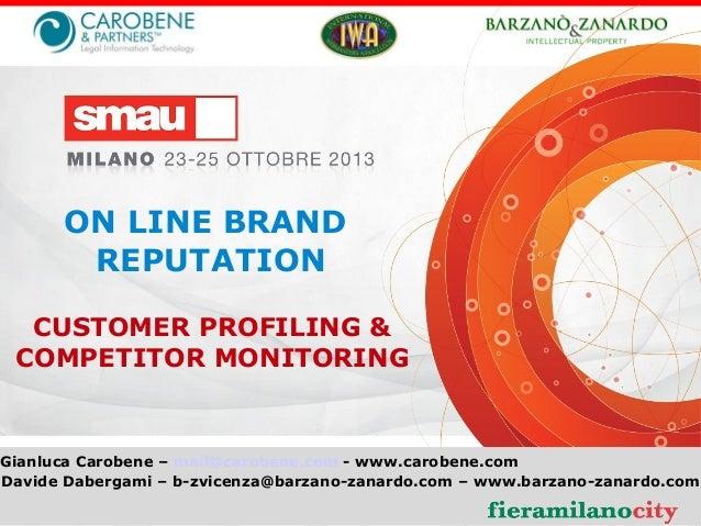 ON LINE BRAND REPUTATION CUSTOMER PROFILING & COMPETITOR MONITORING  Gianluca Carobene – mail@carobene.com - www.carobene....