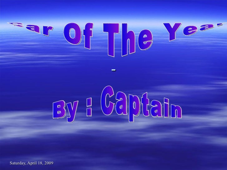 - - Car Of The Year By : Captain