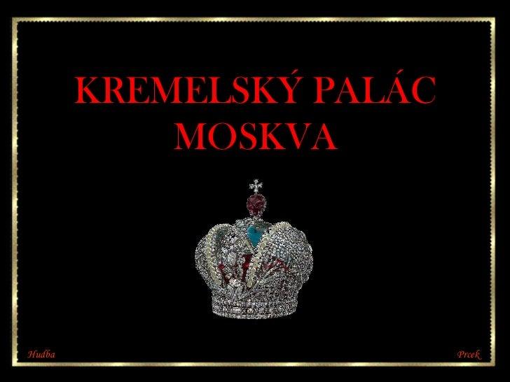 KREMELSKÝ PALÁC MOSKVA Hudba  Prcek
