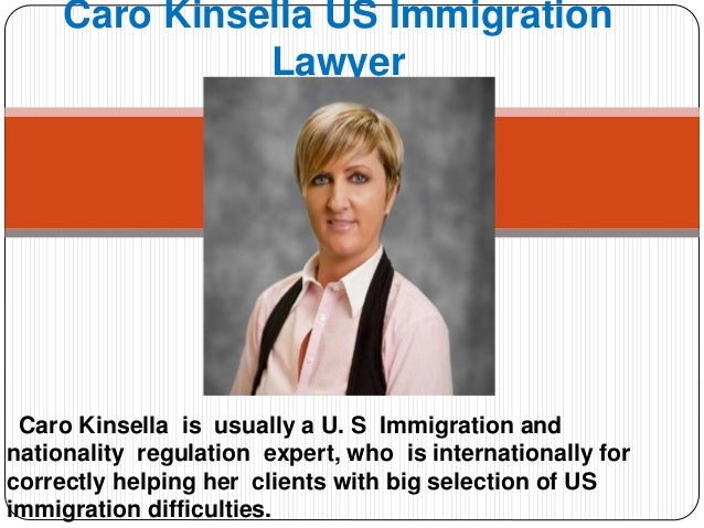 Caro Kinsella is usually a U. S Immigration and nationality regulation expert, who is internationally for correctly helpin...