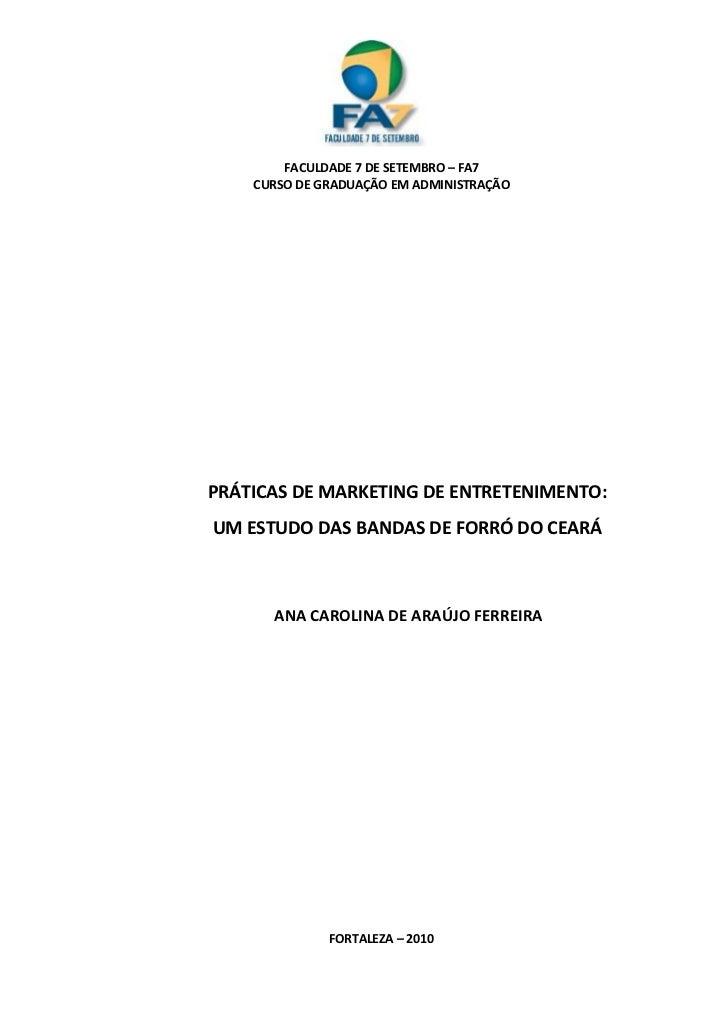 FACULDADE 7 DE SETEMBRO – FA7    CURSO DE GRADUAÇÃO EM ADMINISTRAÇÃOPRÁTICAS DE MARKETING DE ENTRETENIMENTO:UM ESTUDO DAS ...