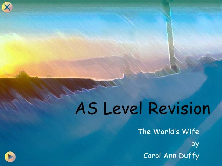 AS Level Revision The World's Wife by Carol Ann Duffy