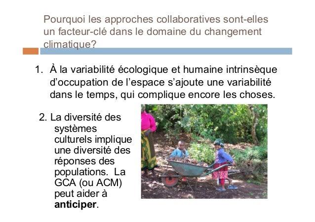 Pourquoi les approches collaboratives sont-ellesun facteur-clé dans le domaine du changementclimatique ?3. La variabilité ...