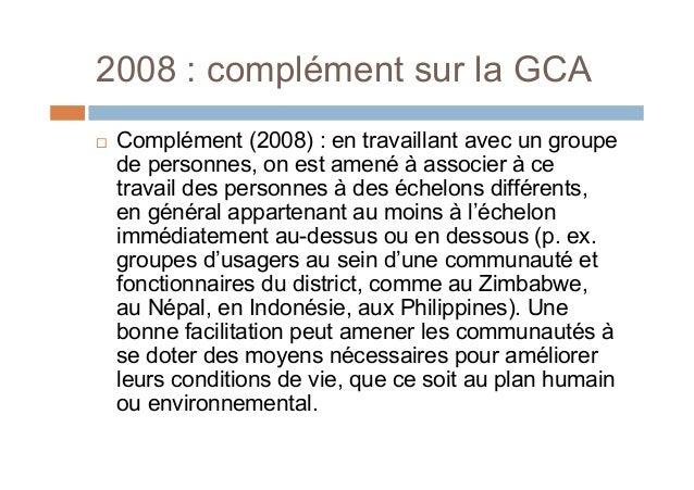 2008 : complément sur la GCA Complément (2008) : en travaillant avec un groupede personnes, on est amené à associer à cet...
