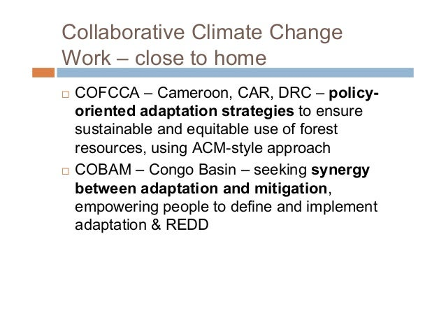 Why are Collaborative Approachesso Key in Climate Change (1)?2. The variety ofcultural systemsmeans people'sresponses will...