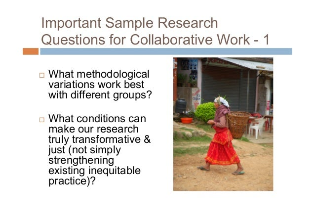 Important Research Questions forCollaborative Work - 2 How do we moreeffectively addressmultiple scales (villageto global...