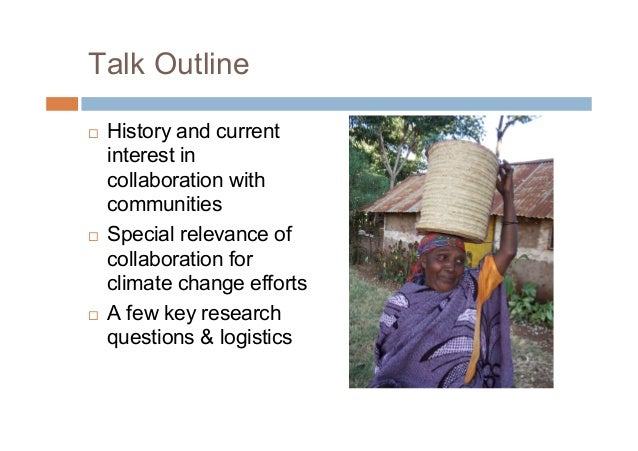 Talk Outline History and currentinterest incollaboration withcommunities Special relevance ofcollaboration forclimate ch...