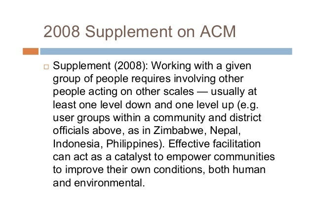 2008 Supplement on ACM Supplement (2008): Working with a givengroup of people requires involving otherpeople acting on ot...