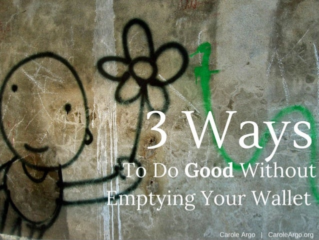 Carole Argo - 3 Ways to do Good Without Emptying Your Wallet