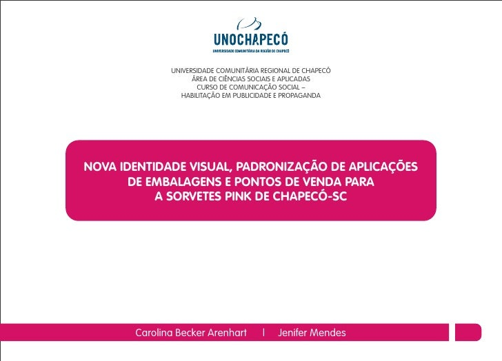 UNIVERSIDADE COMUNITÁRIA REGIONAL DE CHAPECÓ                     ÁREA DE CIÊNCIAS SOCIAIS E APLICADAS                     ...