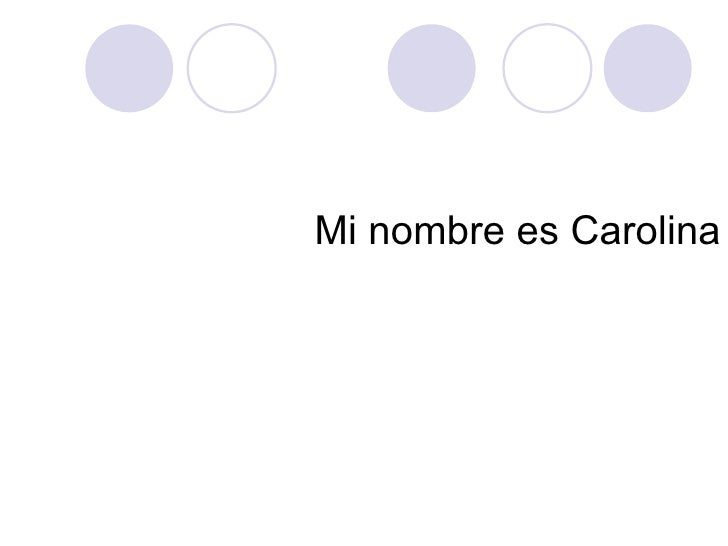 Mi nombre es Carolina