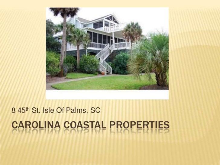 Carolina Coastal Properties<br />8 45th St. Isle Of Palms, SC<br />