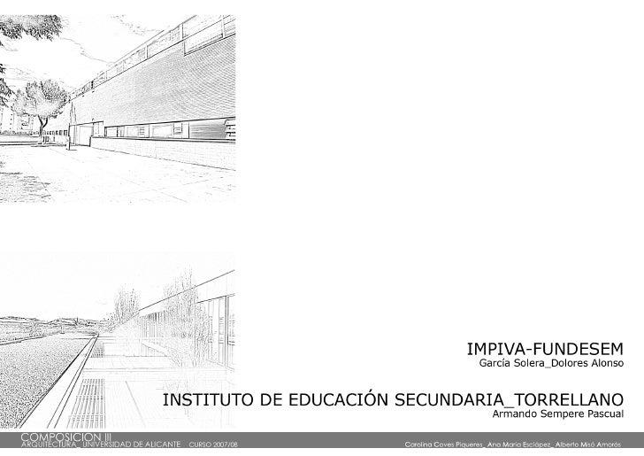 [An EstetéTica De La Arq + Impiva Alicante + Instituto De Escuela Secundaria De Torrellano]