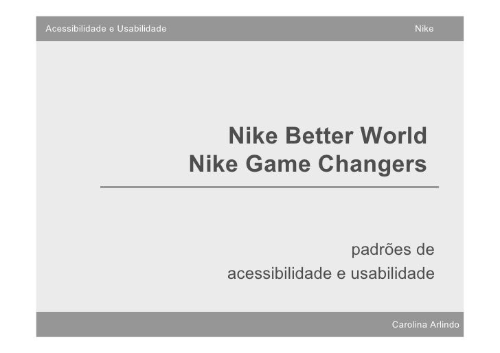 Acessibilidade e Usabilidade                                 Nike                                  Nike Better World      ...