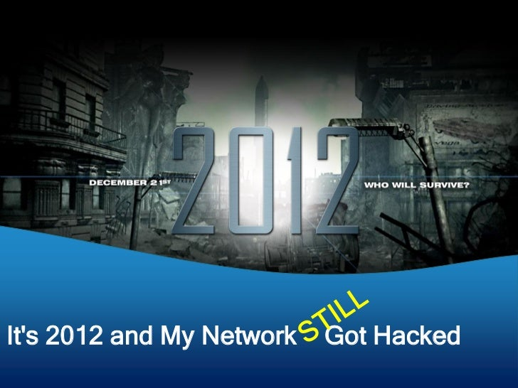 Its 2012 and My Network   Got Hacked