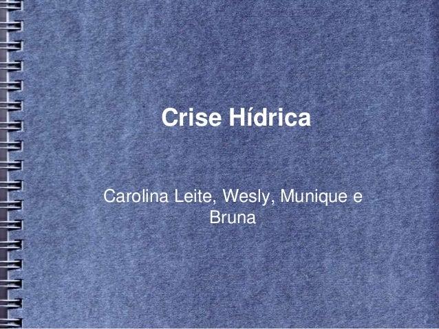 Crise Hídrica Carolina Leite, Wesly, Munique e Bruna