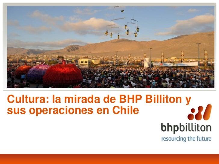 Cultura: la mirada de BHP Billiton ysus operaciones en Chile