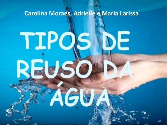 Carolina Moraes, Adrielle e Maria Larissa