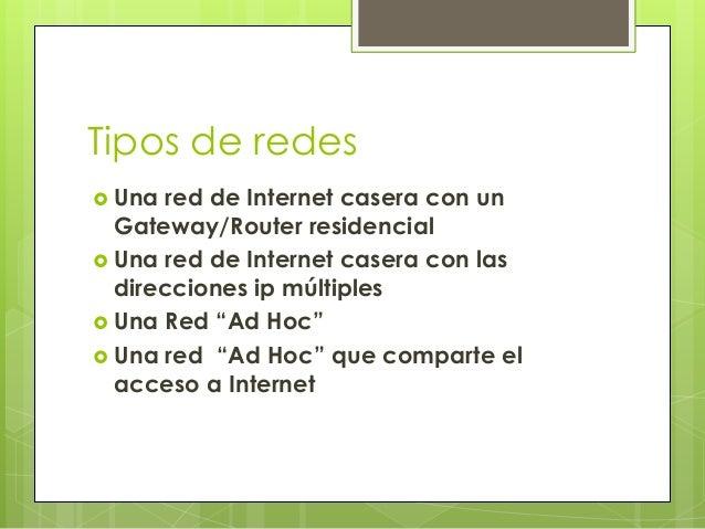 Tipos de redes Una red de Internet casera con un  Gateway/Router residencial Una red de Internet casera con las  direcci...