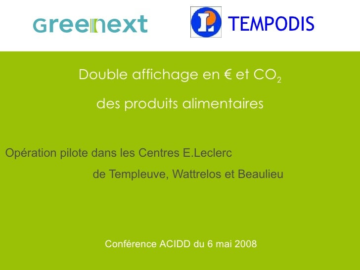 Double affichage en € et CO 2  des produits alimentaires  Opération pilote dans les Centres E.Leclerc  de Templeuve, Wattr...