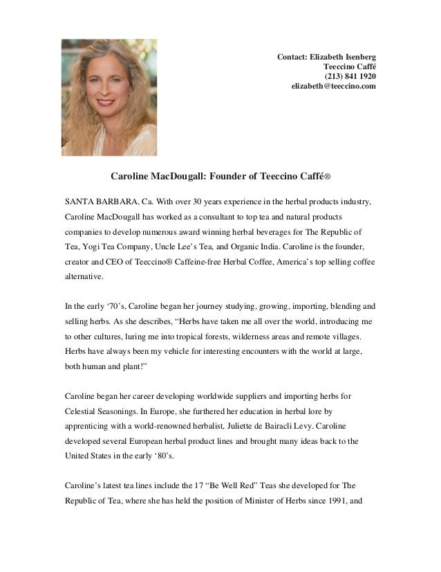 Contact: Elizabeth Isenberg Teeccino Caffé (213) 841 1920 elizabeth@teeccino.com Caroline MacDougall: Founder of Teeccino ...