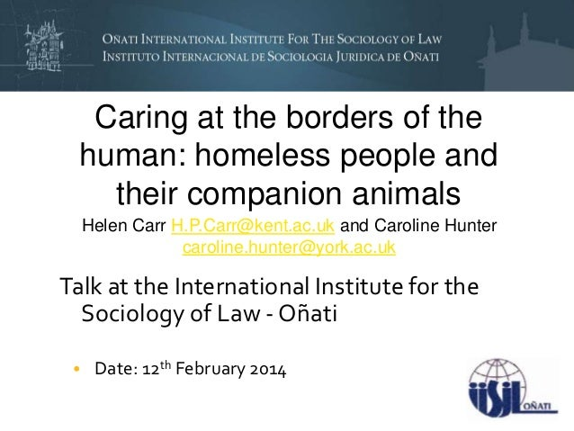 Caring at the borders of the human: homeless people and their companion animals Helen Carr H.P.Carr@kent.ac.uk and Carolin...