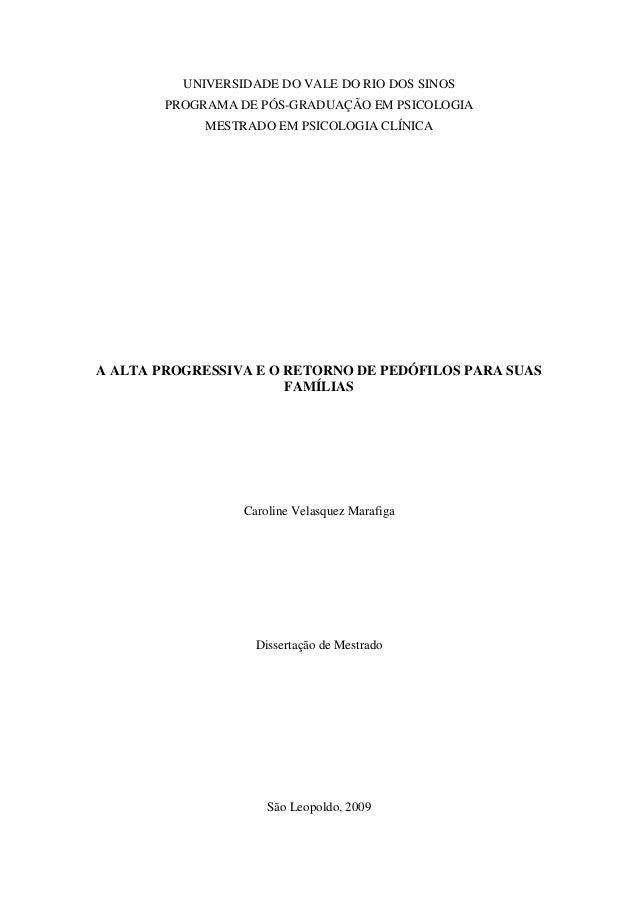 UNIVERSIDADE DO VALE DO RIO DOS SINOS PROGRAMA DE PÓS-GRADUAÇÃO EM PSICOLOGIA MESTRADO EM PSICOLOGIA CLÍNICA A ALTA PROGRE...