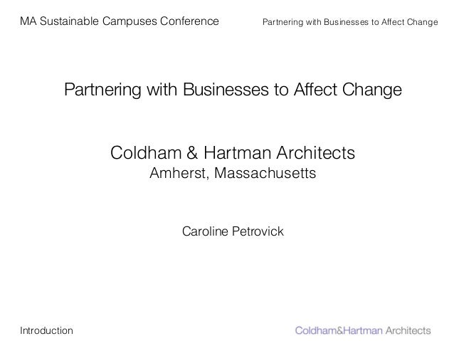 MA Sustainable Campuses Conference Partnering with Businesses to Affect ChangePartnering with Businesses to Affect Change!...