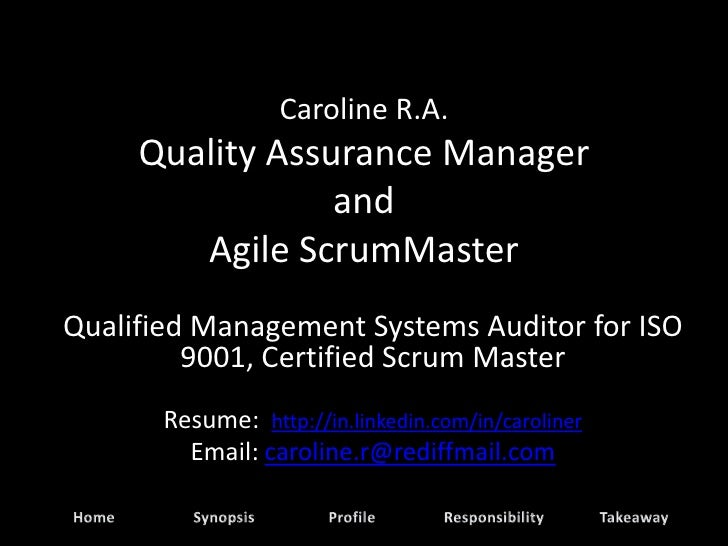 Caroline R.A.      Quality Assurance Manager                  and         Agile ScrumMaster Qualified Management Systems A...
