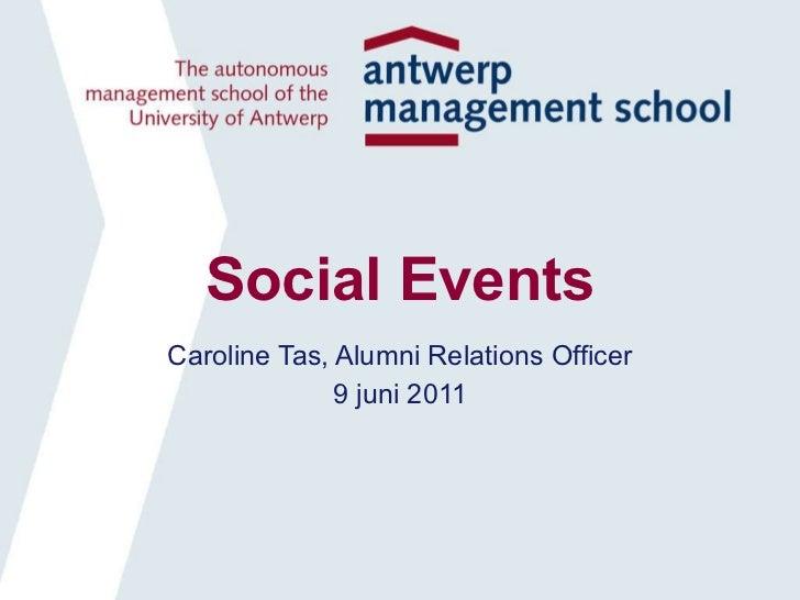 Social Events Caroline Tas, Alumni Relations Officer 9 juni 2011