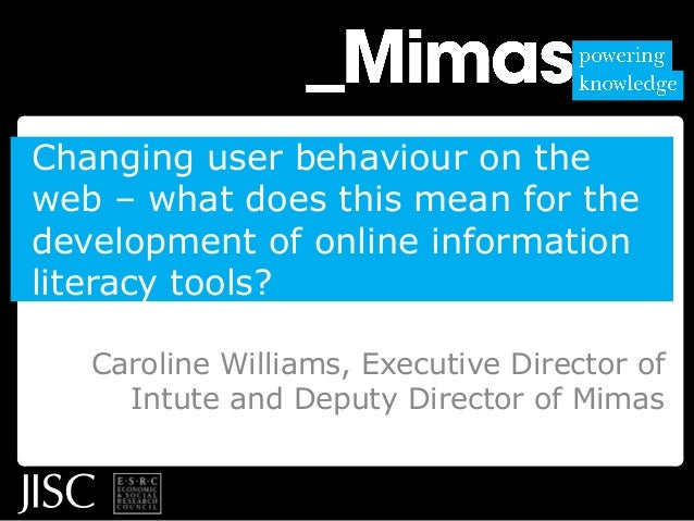 Changing user behaviour on the web – what does this mean for the development of online information literacy tools? Carolin...