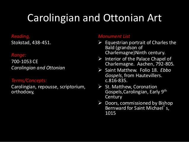 Carolingian and Ottonian Art Reading, Stokstad, 438-451. Range: 700-1053 CE Carolingian and Ottonian Terms/Concepts: Carol...