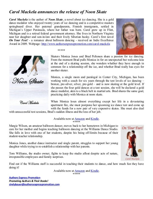 Carol Mackela announces the release of Noon Skate Carol Mackela is the author of Noon Skate, a novel about ice dancing. Sh...