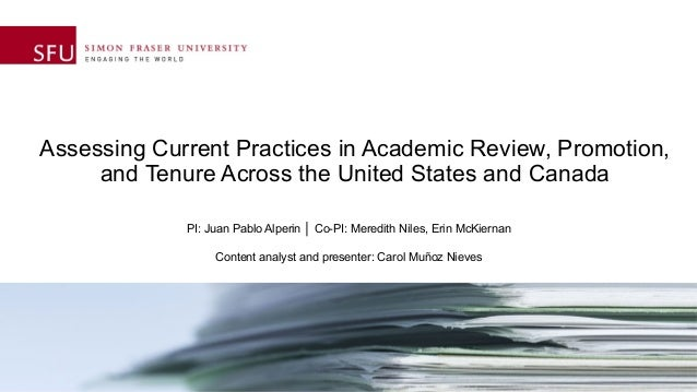Assessing Current Practices in Academic Review, Promotion, and Tenure Across the United States and Canada PI: Juan Pablo A...
