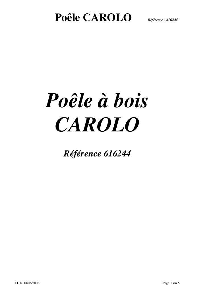 Poêle CAROLO        Référence : 616244                   Poêle à bois                    CAROLO                     Référe...