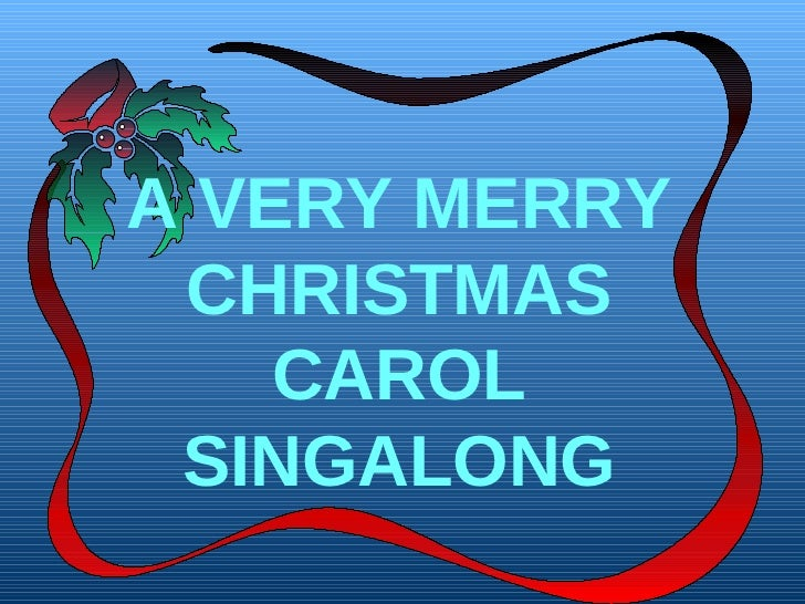 A VERY MERRY CHRISTMAS CAROL SINGALONG