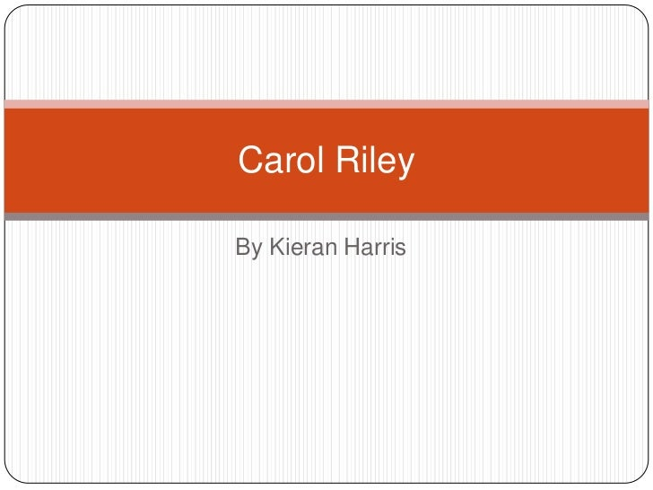 By Kieran Harris<br />Carol Riley <br />