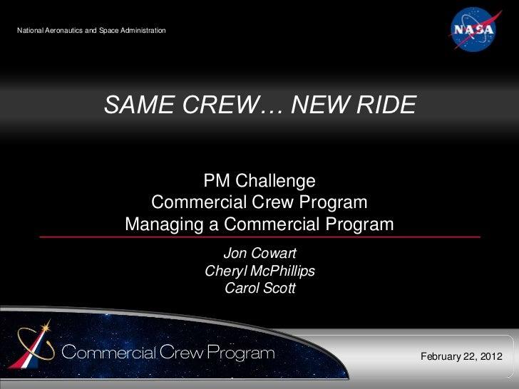 National Aeronautics and Space Administration                         SAME CREW… NEW RIDE                                 ...