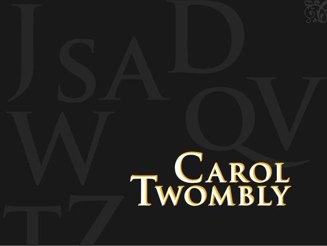 zz Js W qV aD Carol Twombly Carol Twombly