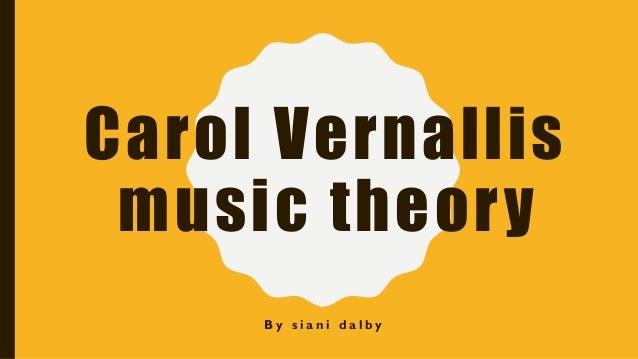 Carol Vernallis music theory B y s i a n i d a l b y