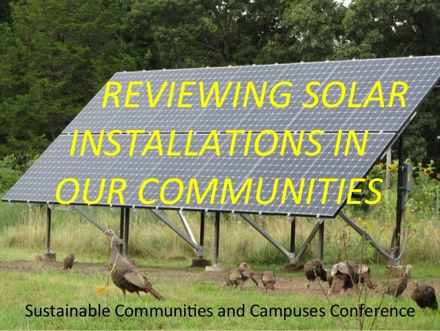 REVIEWING SOLAR INSTALLATIONS IN  OUR COMMUNITIES Sustainable Communi/es and Cam...