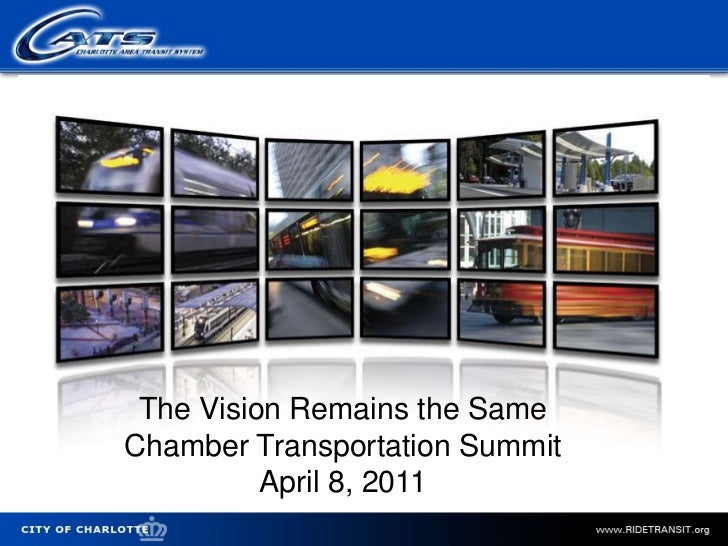 The Vision Remains the Same<br />Chamber Transportation Summit<br />April 8, 2011<br />