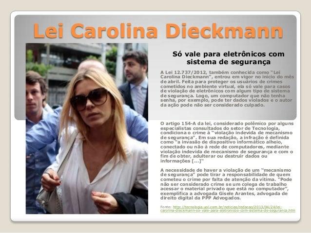 """Lei Carolina Dieckmann Só vale para eletrônicos com sistema de segurança A Lei 12.737/2012, também conhecida como """"Lei Car..."""
