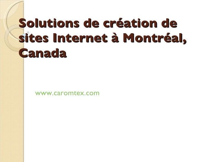 Solutions de création de sites Internet à Montréal, Canada www.caromtex.com