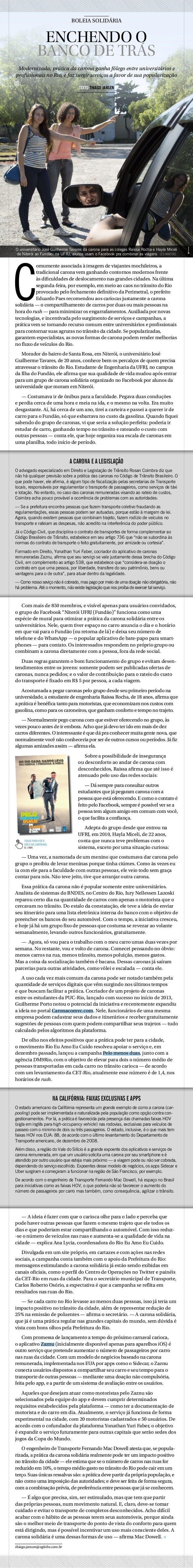 BOLEIA SOLIDÁRIA  ENCHENDO O BANCO DE TRÁS Modernizada, prática da carona ganha fôlego entre universitários e profissionai...