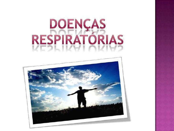 Doenças Respiratórias<br />